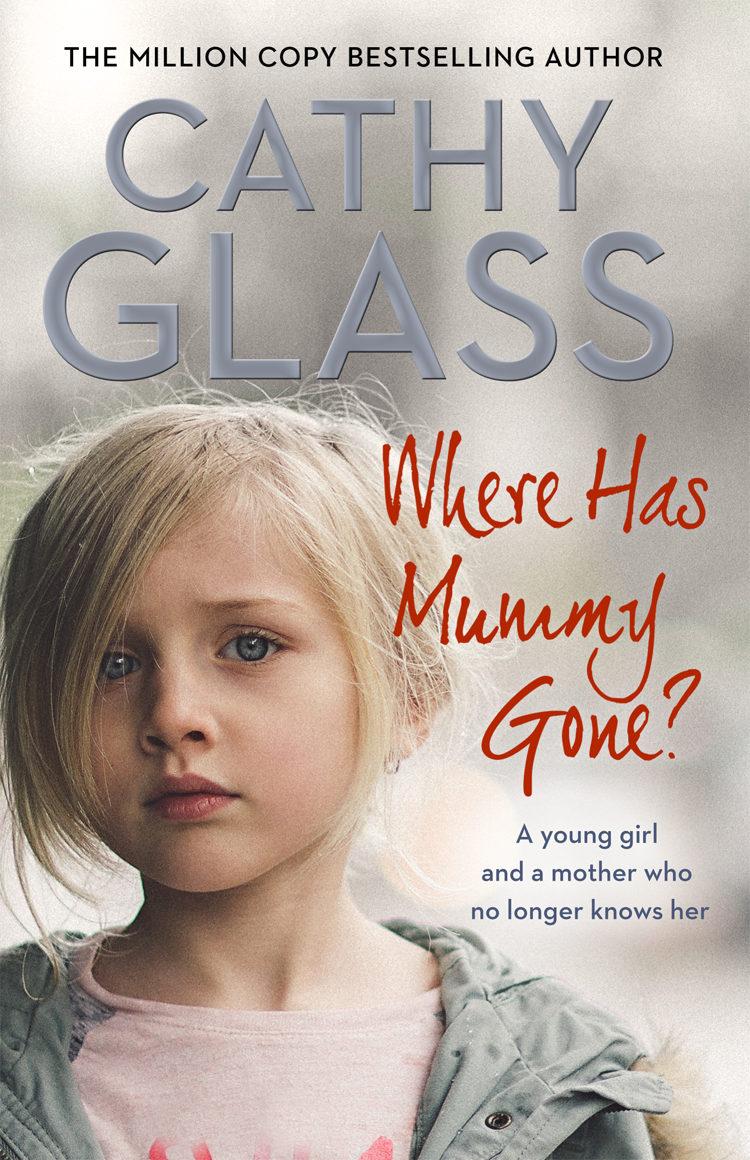 Cathy Glass Where Has Mummy Gone?: A young girl and a mother who no longer knows her cathy glass run mummy run