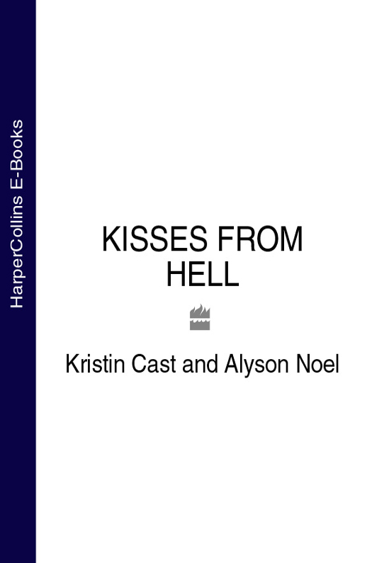 Alyson Noel KISSES FROM HELL quench
