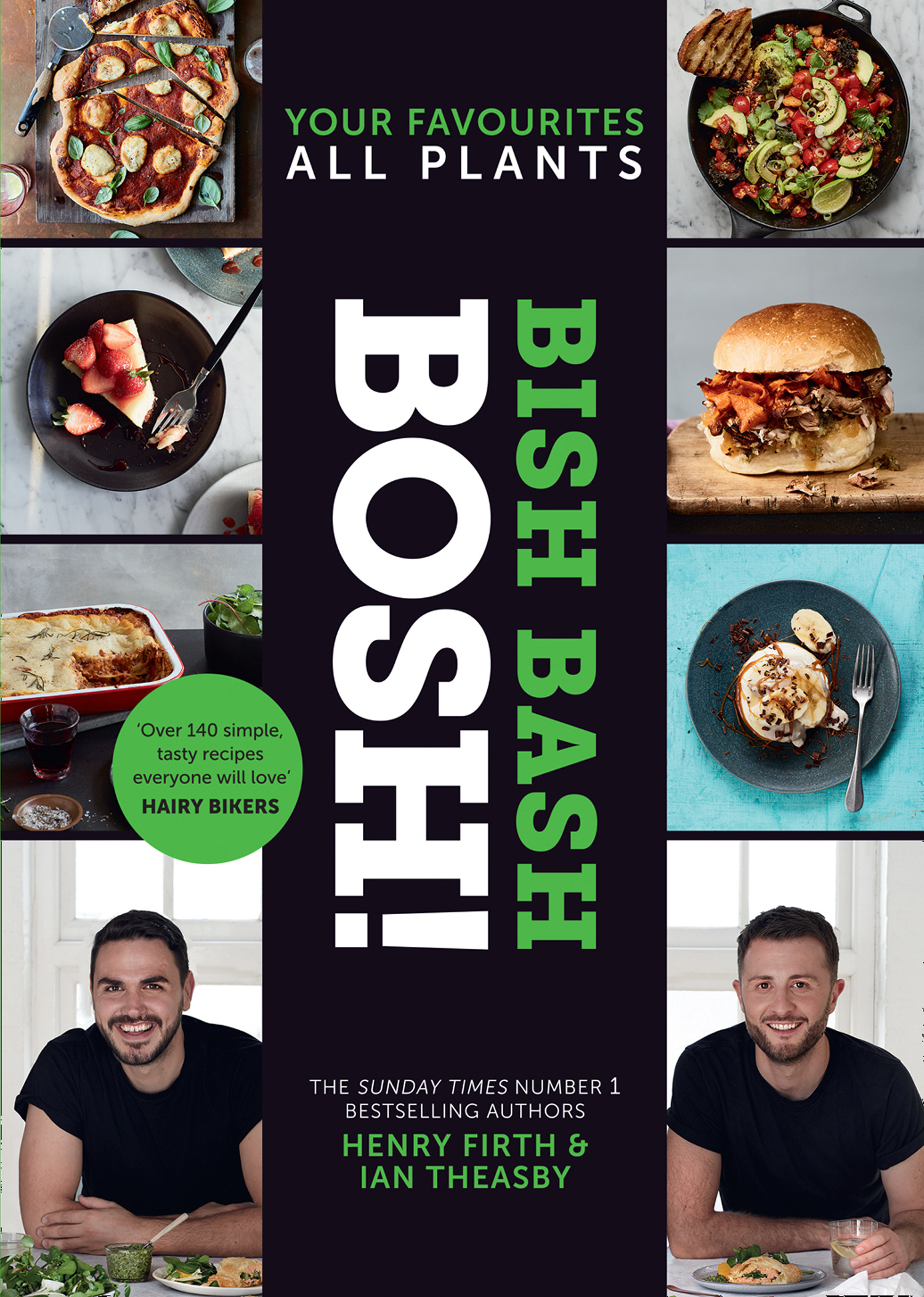 Henry Firth BISH BASH BOSH!: Amazing flavours. Any meal. All Plants. The brand-new plant-based cookbook from the bestselling #1 vegan authors