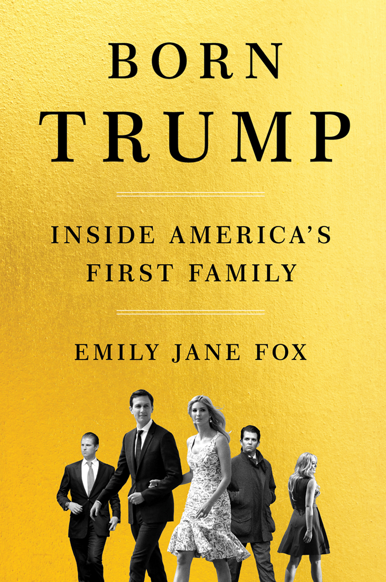 Emily Fox Jane Born Trump: Inside America's First Family quench