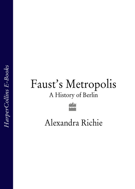 Alexandra Richie Faust's Metropolis: A History of Berlin kilian in the city of sin