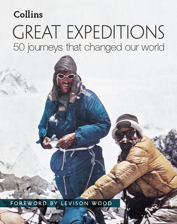 Levison Wood Great Expeditions: 50 Journeys that changed our world levison wood