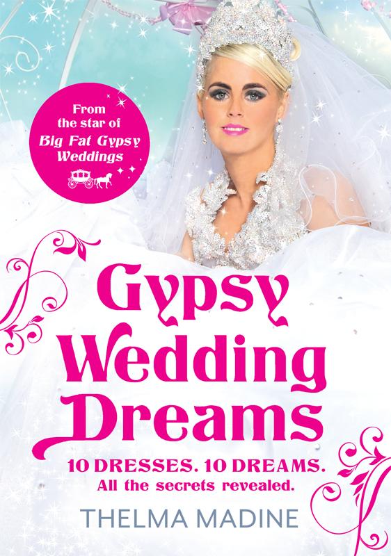 Thelma Madine Gypsy Wedding Dreams: Ten dresses. Ten Dreams. All the secrets revealed. s menter hungarian gypsy melodies