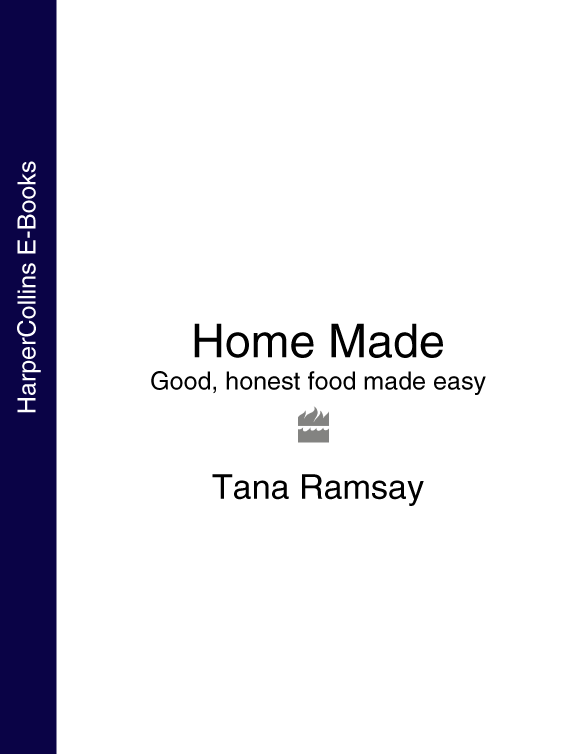 Tana Ramsay Home Made: Good, honest food made easy pattern cutting made easy