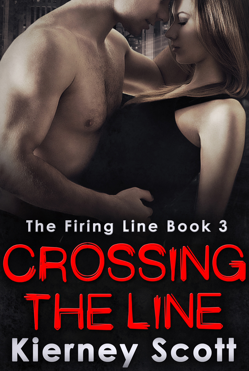 Kierney Scott Crossing The Line: A gripping romantic thriller