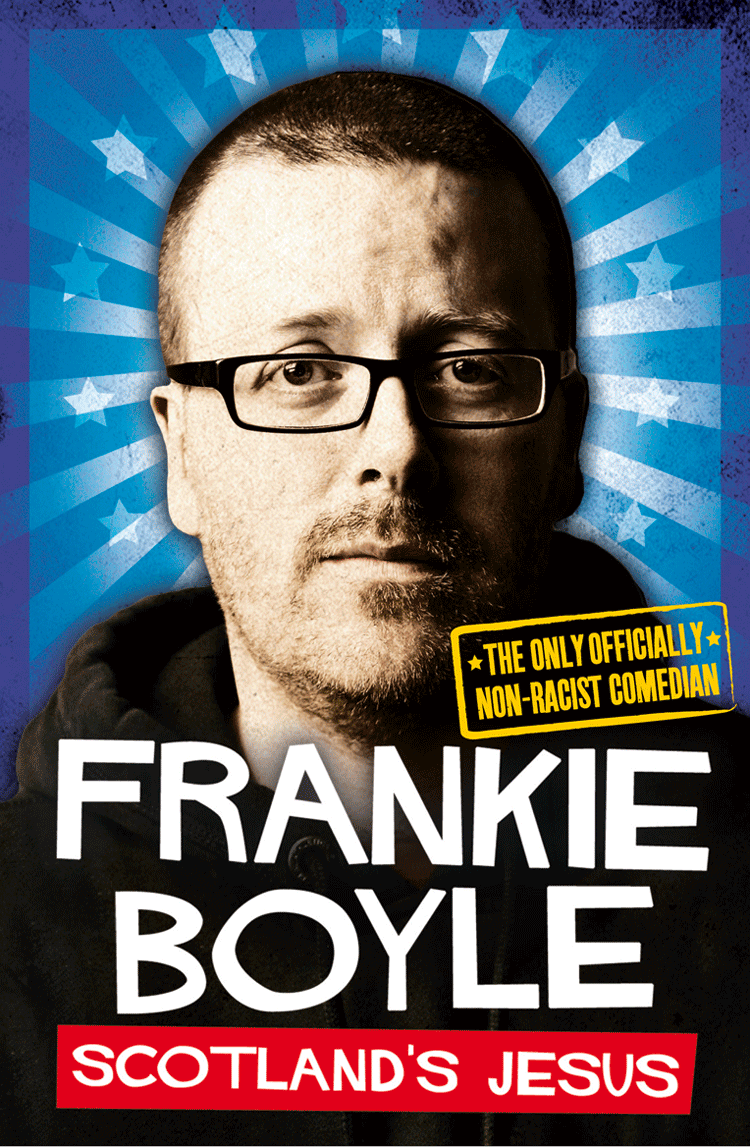 Frankie Boyle Scotland's Jesus: The Only Officially Non-racist Comedian frankie boyle glasgow