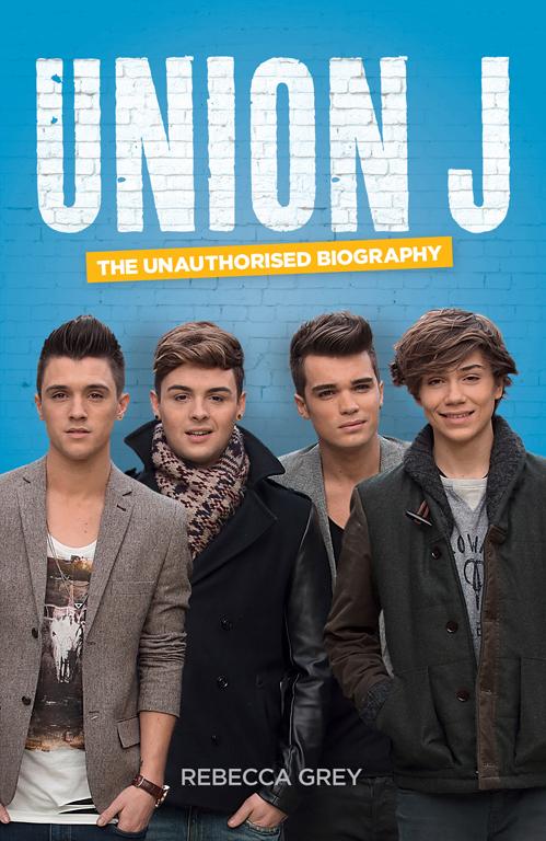 Rebecca Grey Union J: The Unauthorised Biography