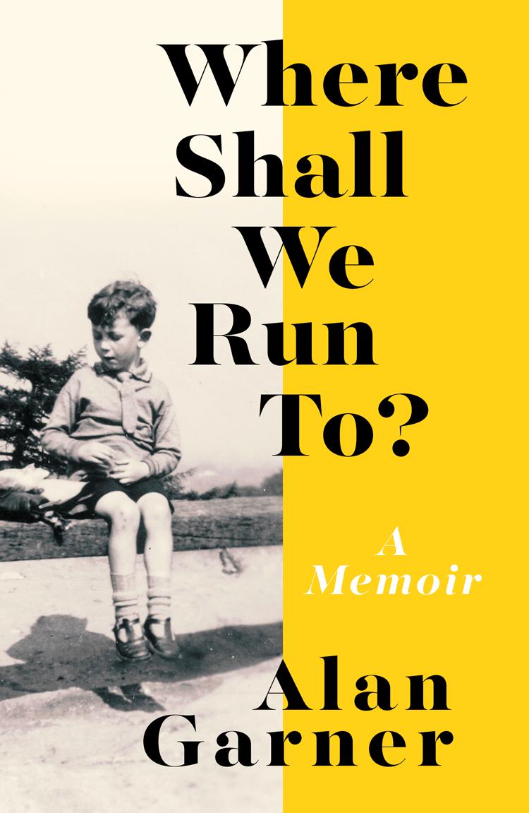 Alan Garner Where Shall We Run To?: A Memoir alan garner red shift