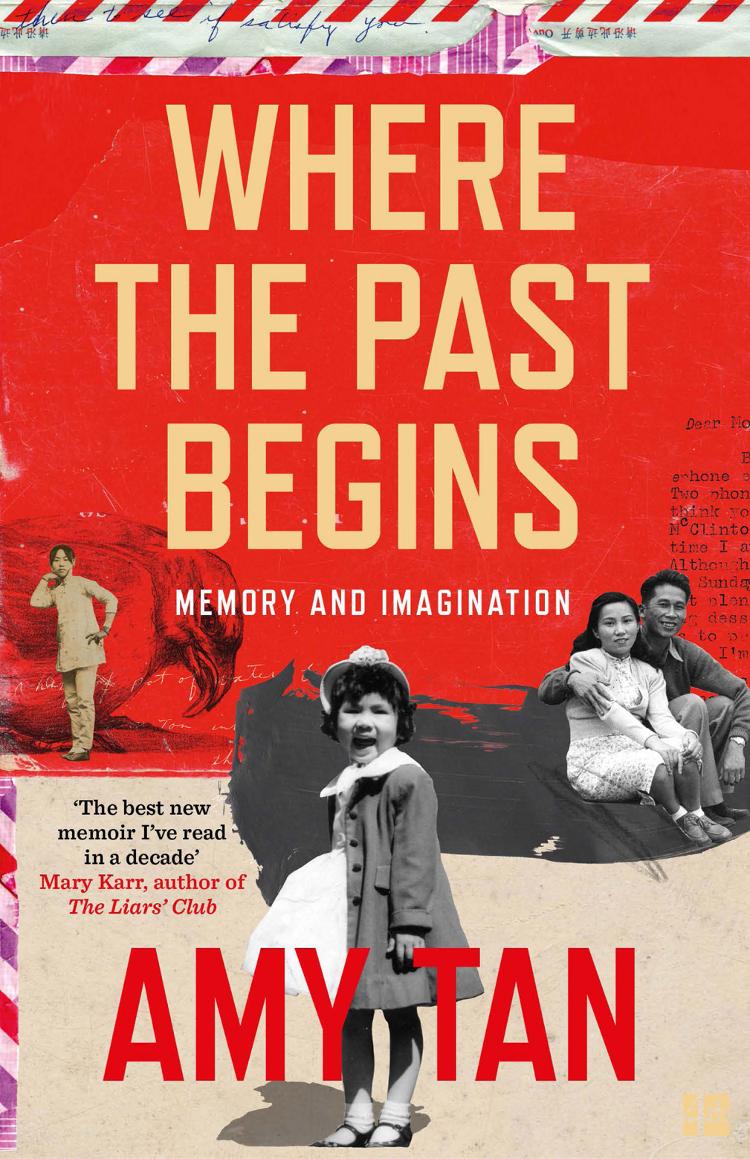 Amy Tan Where the Past Begins: A Writer's Memoir