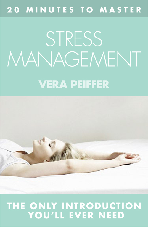 Vera Peiffer 20 MINUTES TO MASTER … STRESS MANAGEMENT