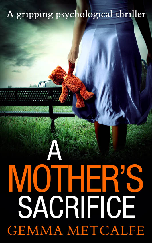 Gemma Metcalfe A Mother's Sacrifice: A brand new psychological thriller with a gripping twist шэрон кендрик a royal vow of convenience the steamy new romance from a multi million selling author