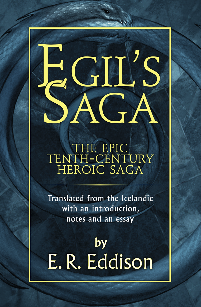 E. Eddison R. Egil's Saga william george t barter homer and english metre an essay on the translating of the iliad and odyssey with a literal rendering of the first book of the odyssey and specimens of the iliad
