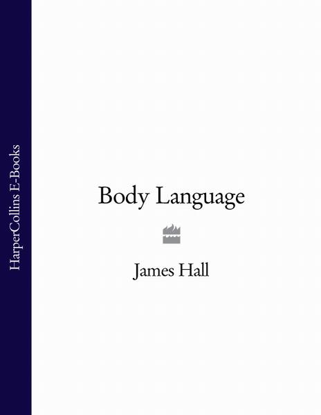 James Hall Body Language millie criswell body language