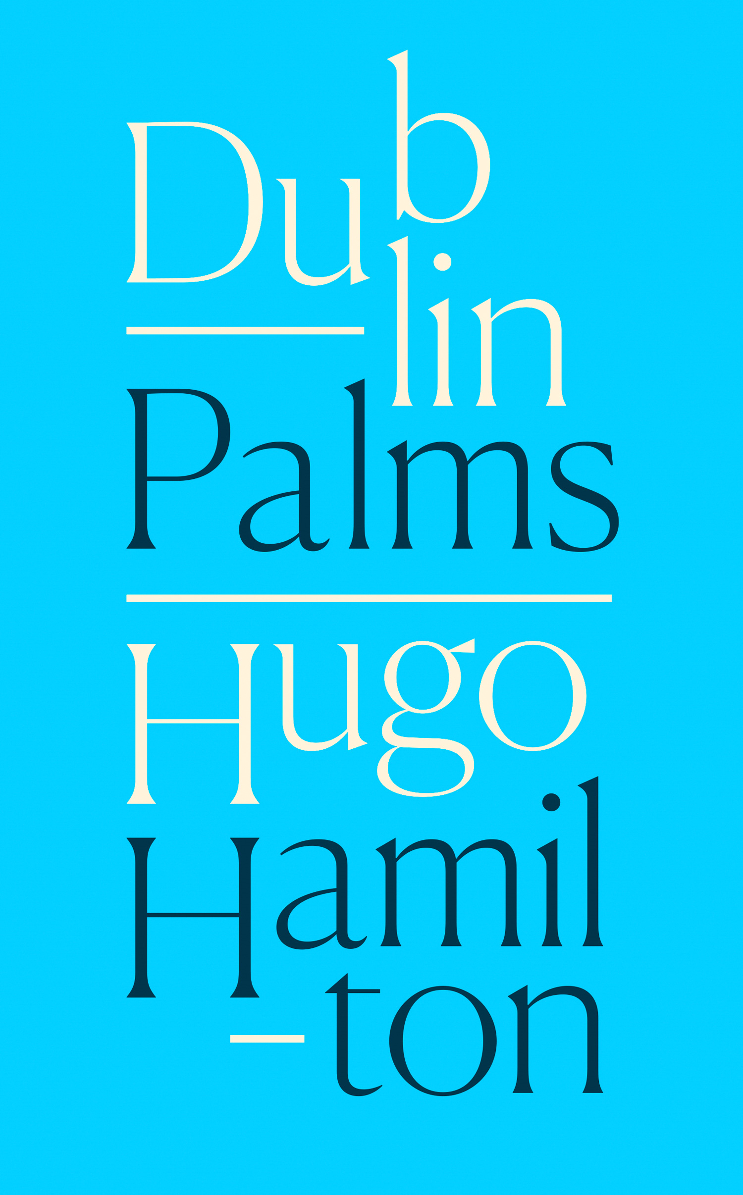 Hugo Hamilton Dublin Palms a hedges prayers from the ark op 67