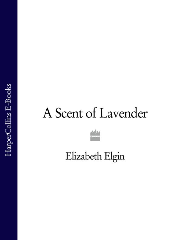 Elizabeth Elgin A Scent of Lavender elizabeth august a royal mission