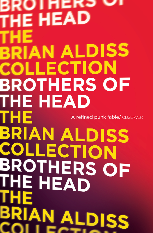Brian Aldiss Brothers of the Head aldiss barefoot in the head