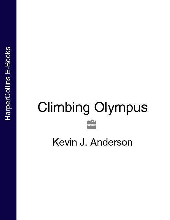 Kevin J. Anderson Climbing Olympus цена 2017