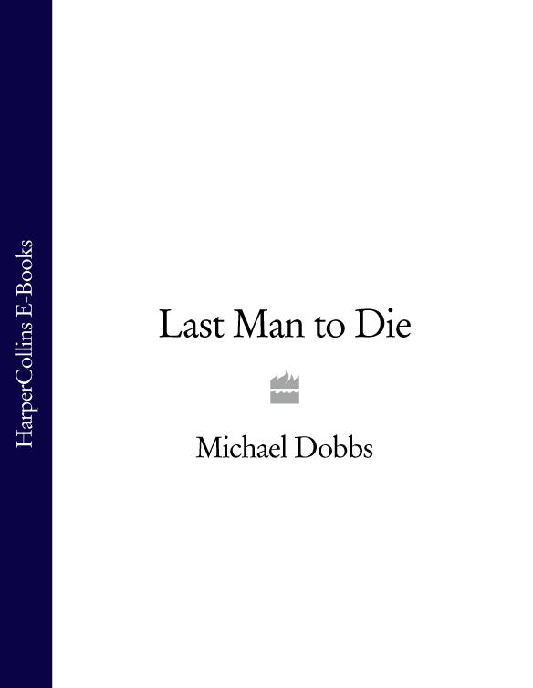 Michael Dobbs Last Man to Die last man in tower