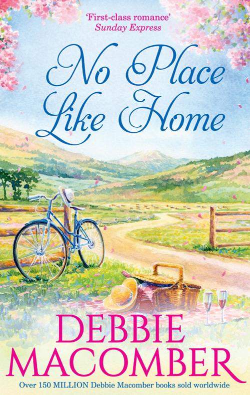 Debbie Macomber No Place Like Home
