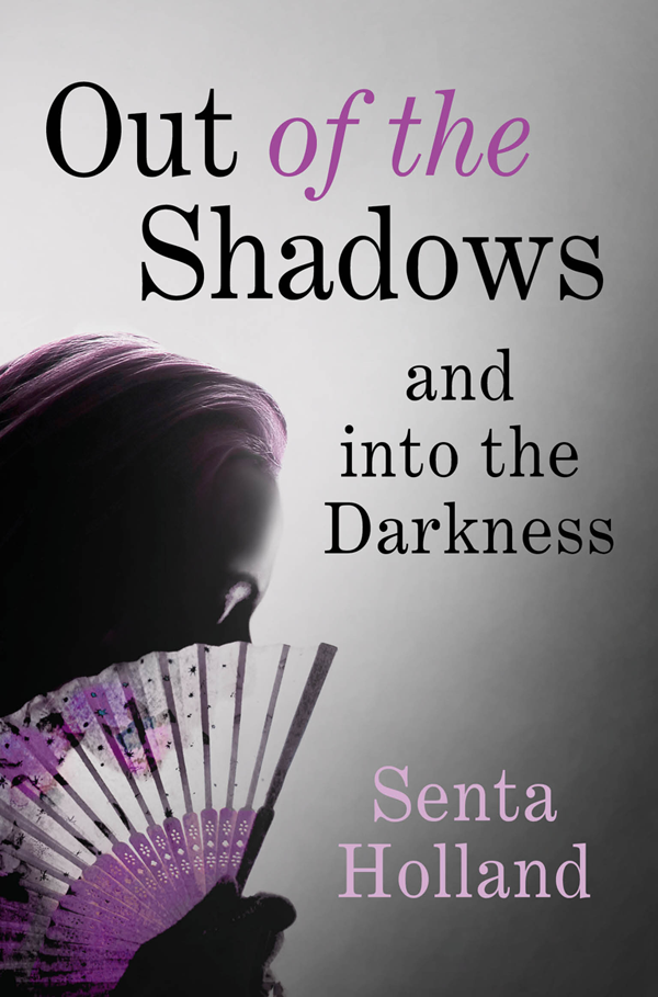 Senta Holland Out of the Shadows sick of shadows