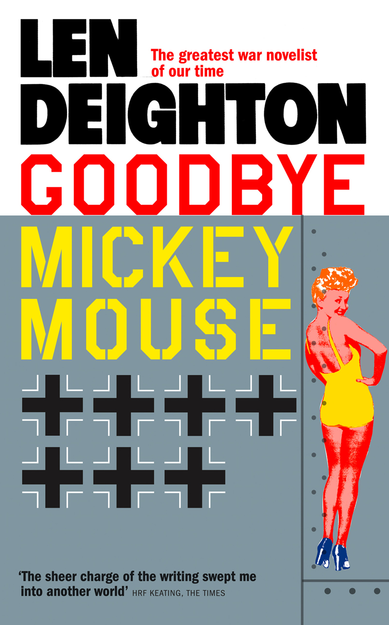 Фото - Len Deighton Goodbye Mickey Mouse john morphy recollections of a visit to great britain and ireland in the summer of 1862 microform