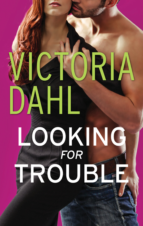Victoria Dahl Looking for Trouble looking for trouble