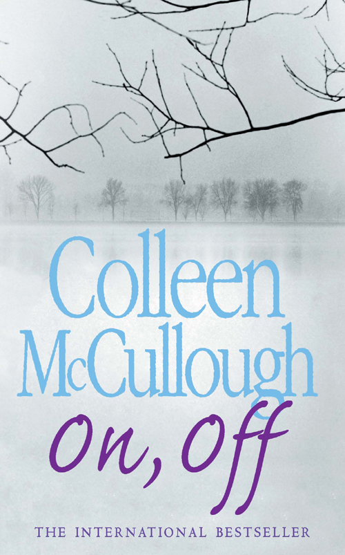 Colleen McCullough On, Off colleen mccullough the independence of miss mary bennet