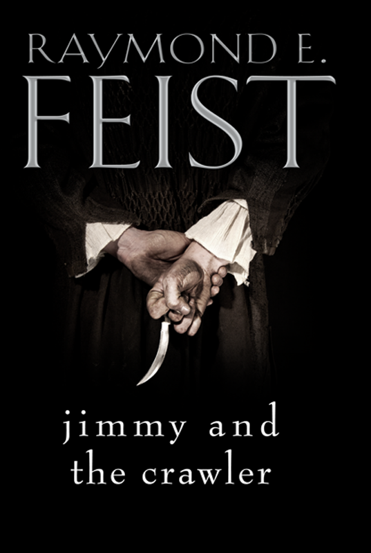 Raymond E. Feist Jimmy and the Crawler файст feist metals