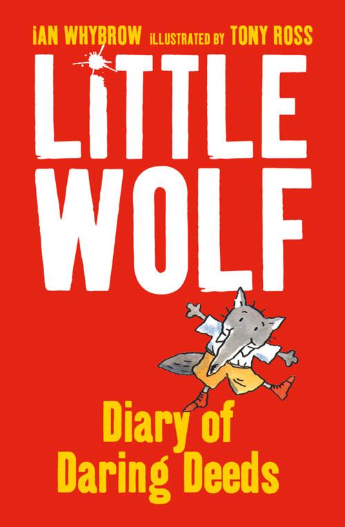 Ian Whybrow Little Wolf's Diary of Daring Deeds ian whybrow little wolf's book of badness