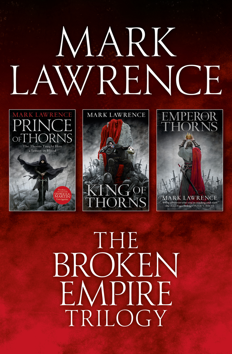 Mark Lawrence The Complete Broken Empire Trilogy: Prince of Thorns, King of Thorns, Emperor of Thorns chloe chloe eau de parfum