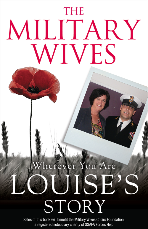 The Wives Military The Military Wives: Wherever You Are – Louise's Story moggach deborah the ex wives