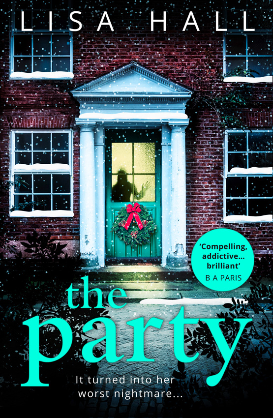 Lisa Hall The Party: The gripping new psychological thriller from the bestseller Lisa Hall hall l the party