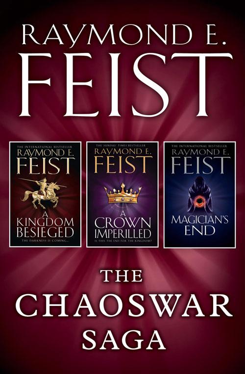 цена на Raymond E. Feist The Chaoswar Saga: A Kingdom Besieged, A Crown Imperilled, Magician's End