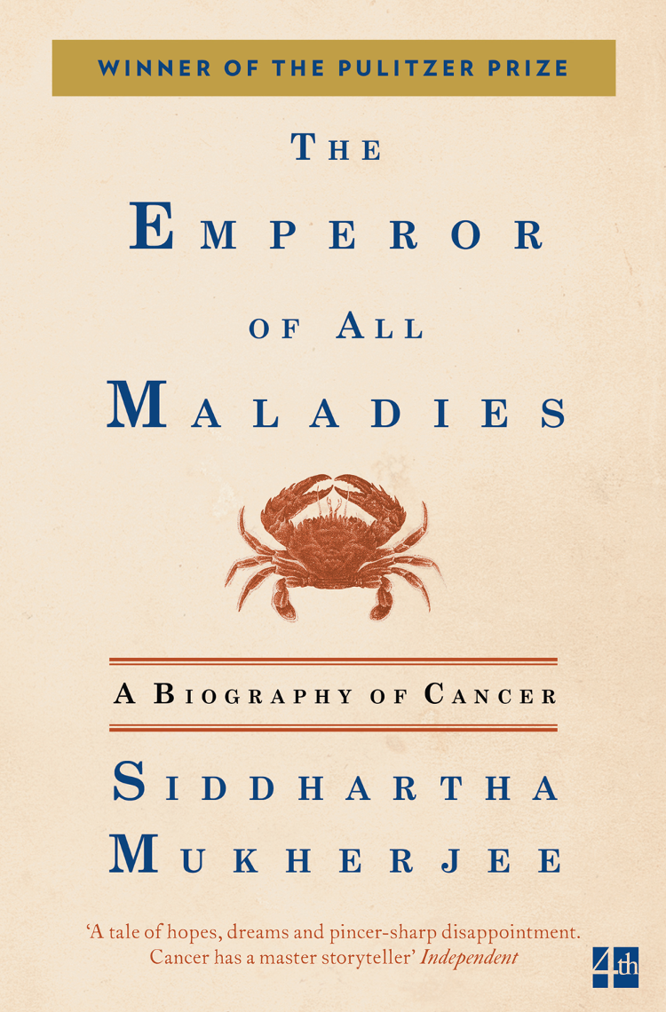 Siddhartha Mukherjee The Emperor of All Maladies
