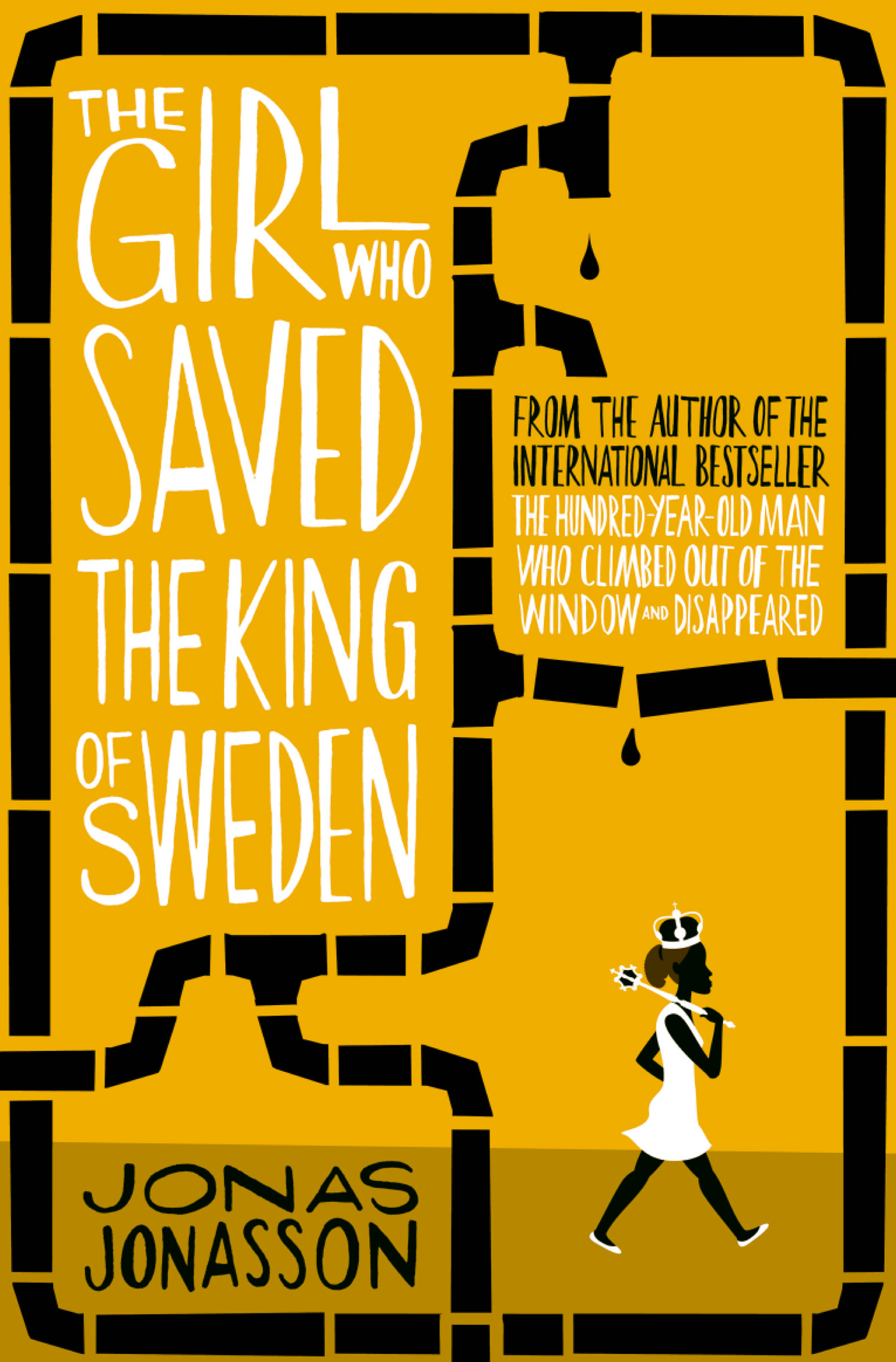 Jonas Jonasson The Girl Who Saved the King of Sweden jonas jonasson the girl who saved the king of sweden