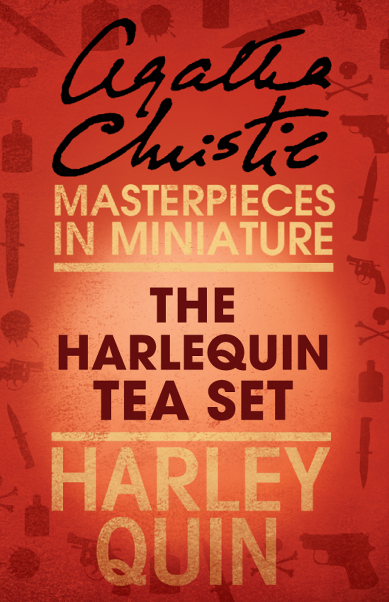 the harlequin tea set an agatha christie short story