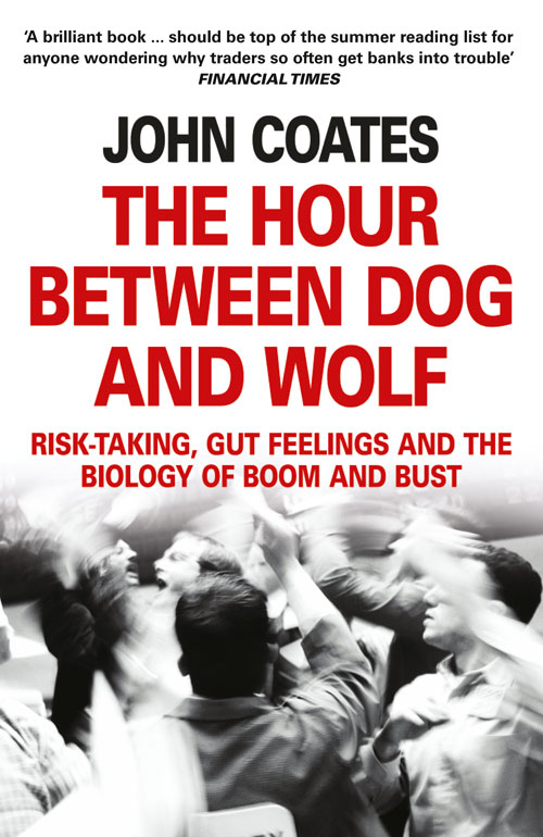 Фото - John Coates The Hour Between Dog and Wolf: Risk-taking, Gut Feelings and the Biology of Boom and Bust year book trotting and pacing