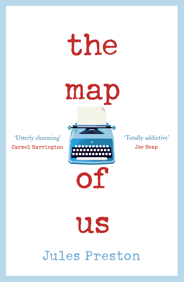 Jules Preston The Map of Us: The most uplifting and unmissable feel good romance of 2018! touch and feel
