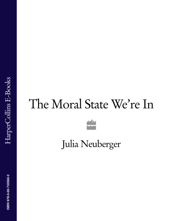 Julia Neuberger The Moral State We're In kenichi ohmae the end of the nation state isbn 9780684825281