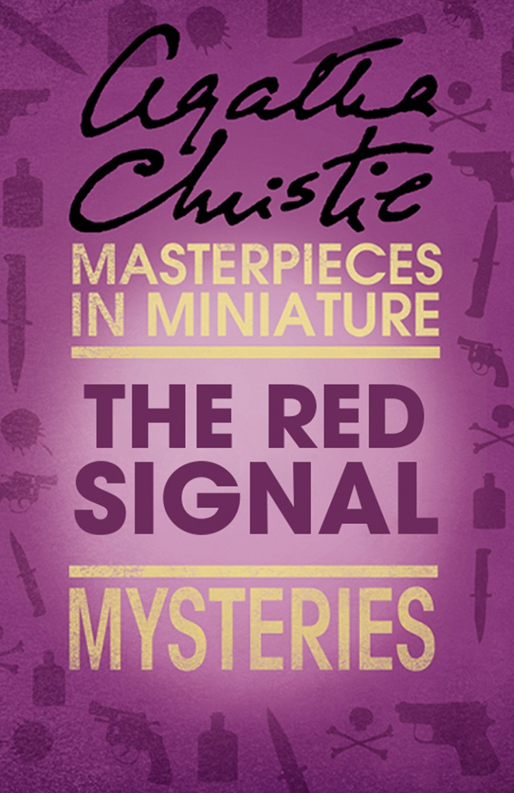 Agatha Christie The Red Signal: An Agatha Christie Short Story agatha christie the clergyman's daughter red house an agatha christie short story
