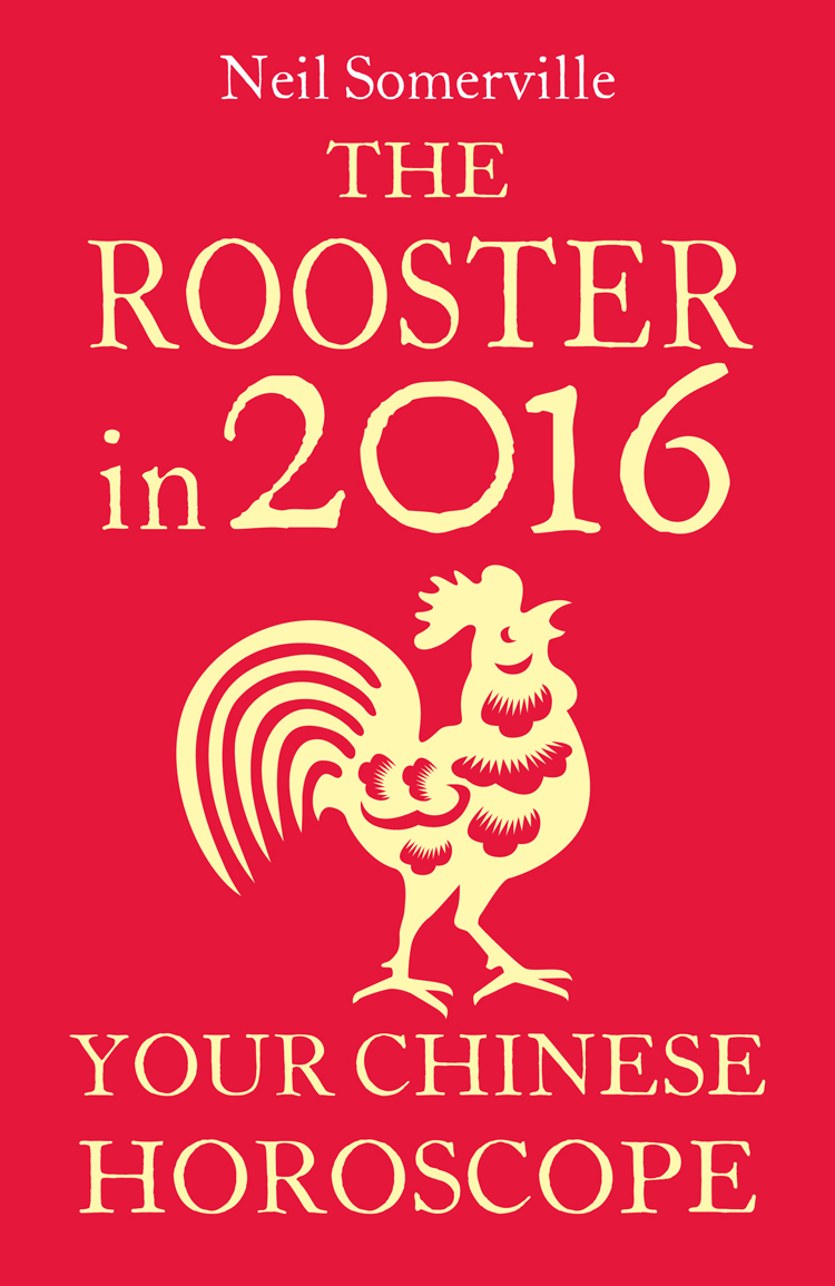 Neil Somerville The Rooster in 2016: Your Chinese Horoscope скальп петуха veniard chinese cock cape