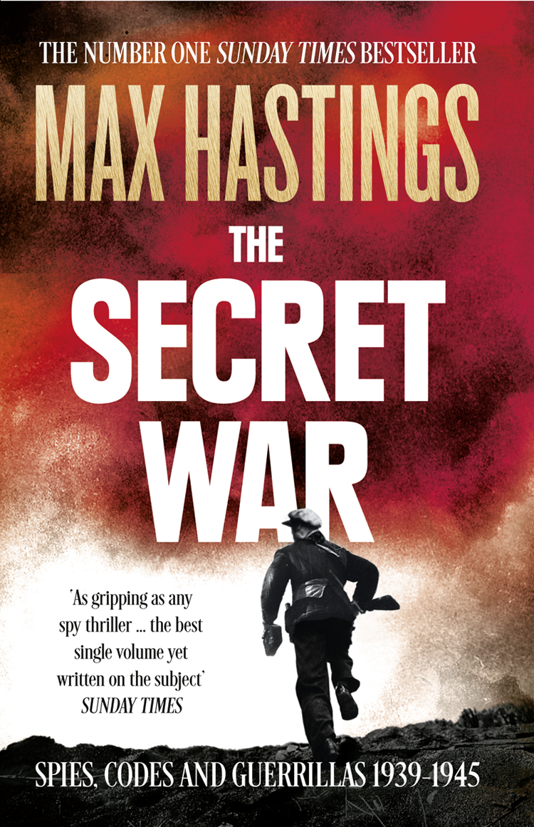 Max Hastings The Secret War: Spies, Codes and Guerrillas 1939–1945 цены