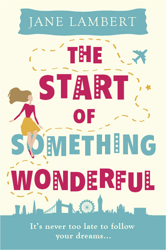 Jane Lambert The Start of Something Wonderful: a fantastically feel-good romantic comedy! holly martin the guestbook at willow cottage a feel good romantic comedy to make you smile
