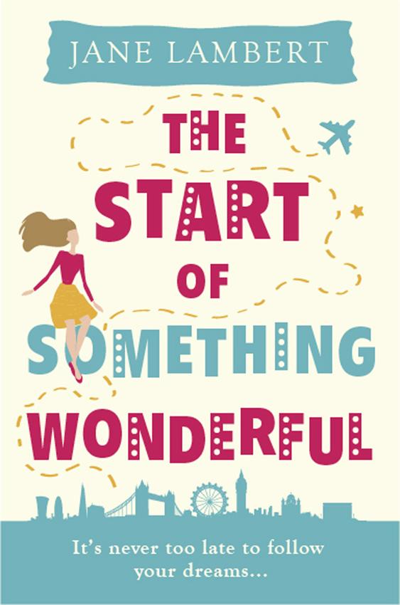 лучшая цена Jane Lambert The Start of Something Wonderful: a fantastically feel-good romantic comedy!