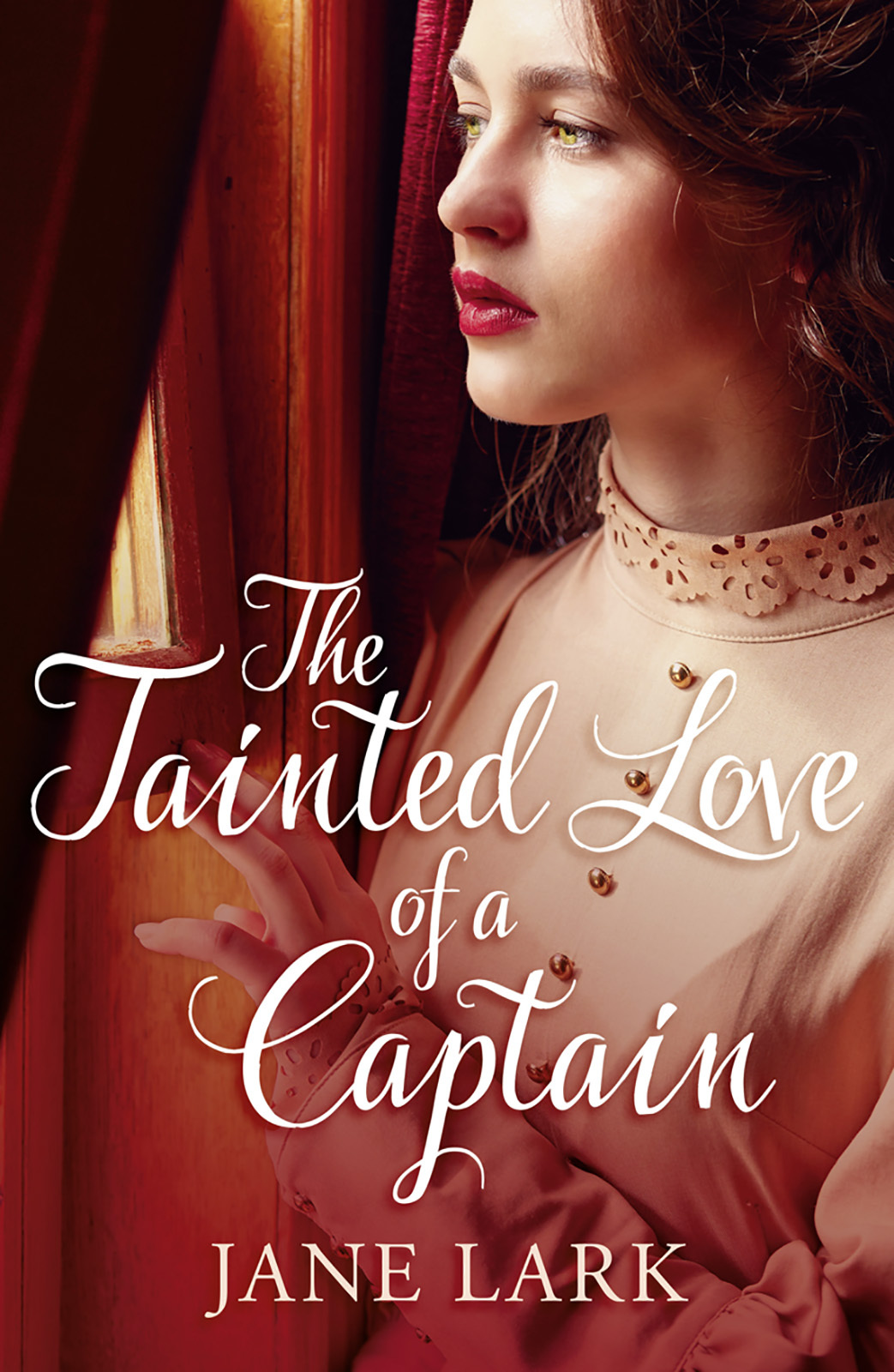 Jane Lark The Tainted Love of a Captain all that she can see