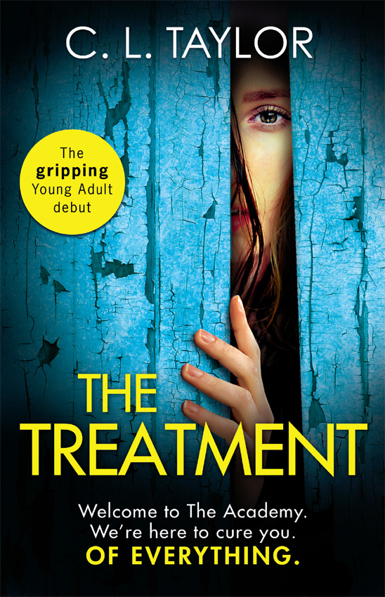 C.L. Taylor The Treatment: the gripping twist-filled YA thriller from the million copy Sunday Times bestselling author of The Escape the daring escape of the misfit menagerie