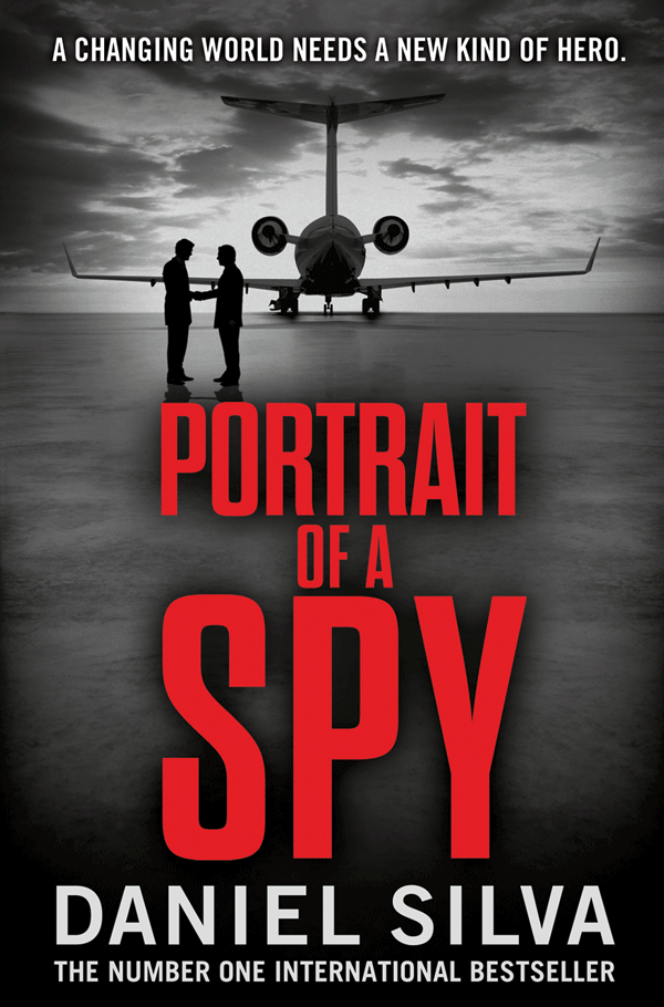 Daniel Silva Portrait of a Spy a spy among friends