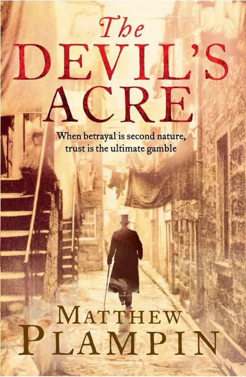 Matthew Plampin The Devil's Acre jeanne kalogridis the devil's queen