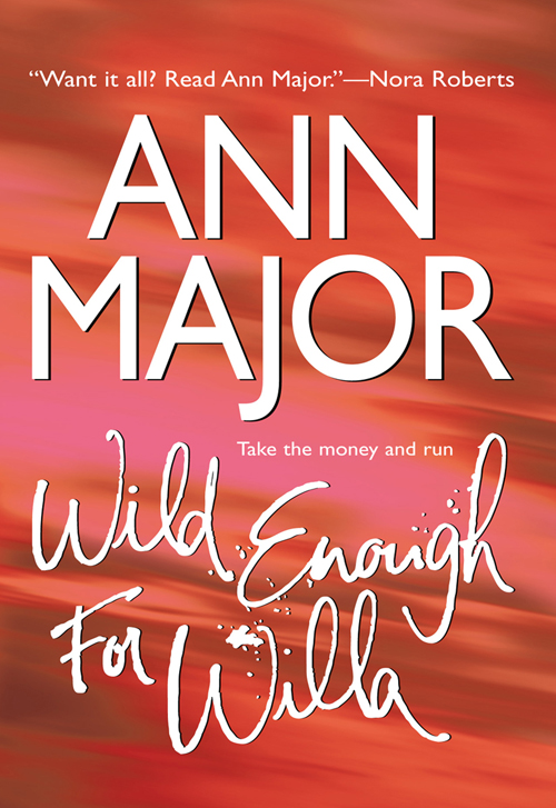 Ann Major Wild Enough For Willa the man who would be king