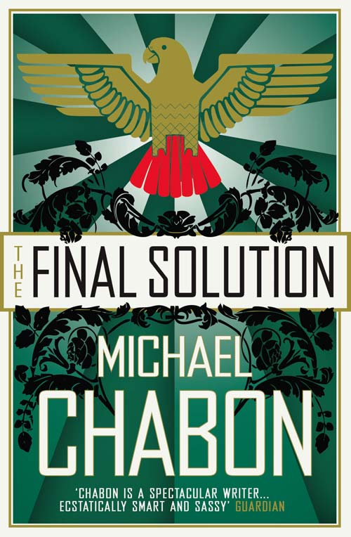 Michael Chabon The Final Solution michael chabon werewolves in their youth